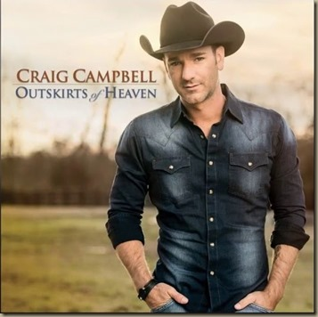 Craig Campbell single, Outskirts of Heaven, is the right song at the ...